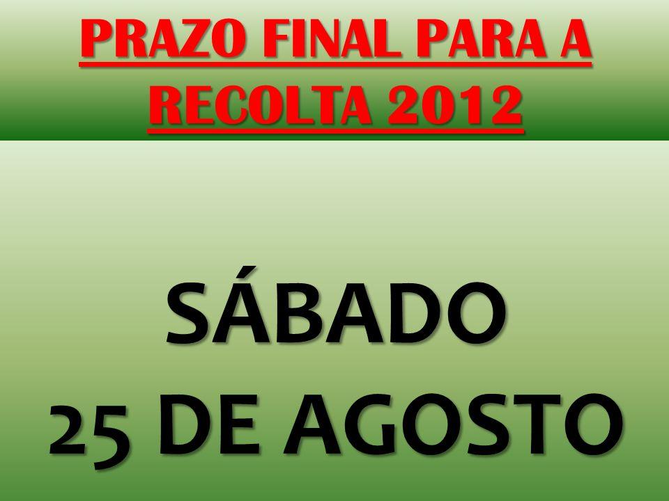 PRAZO FINAL PARA A RECOLTA 2012