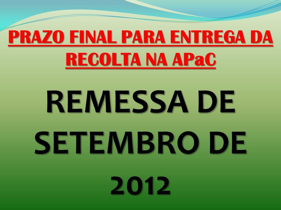 PRAZO FINAL PARA ENTREGA DA RECOLTA NA APaC