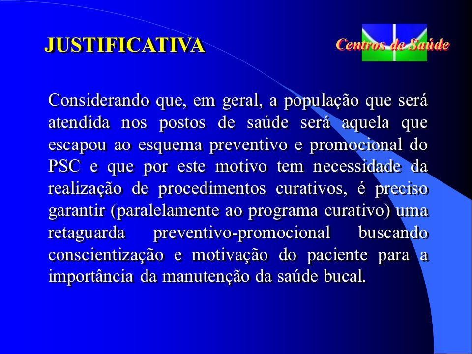 JUSTIFICATIVA Centros de Saúde.
