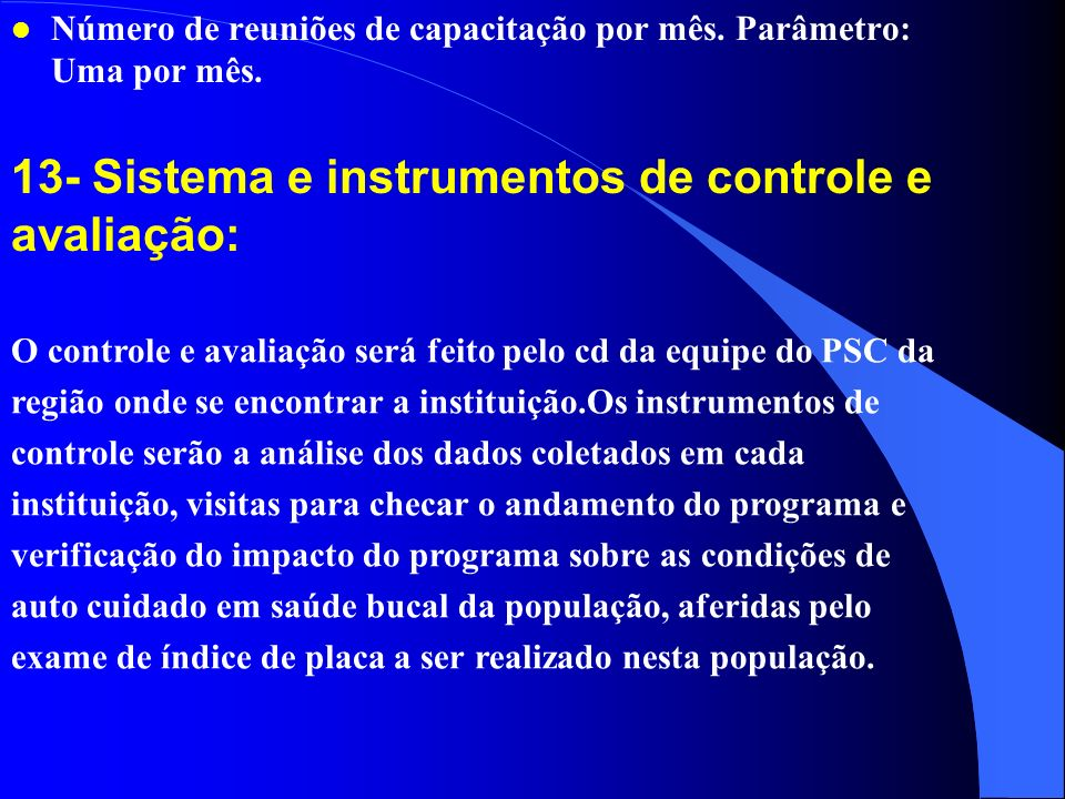 13- Sistema e instrumentos de controle e avaliação: