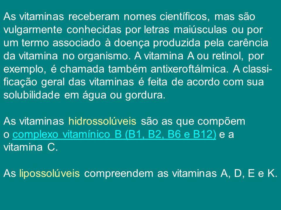 As vitaminas receberam nomes científicos, mas são