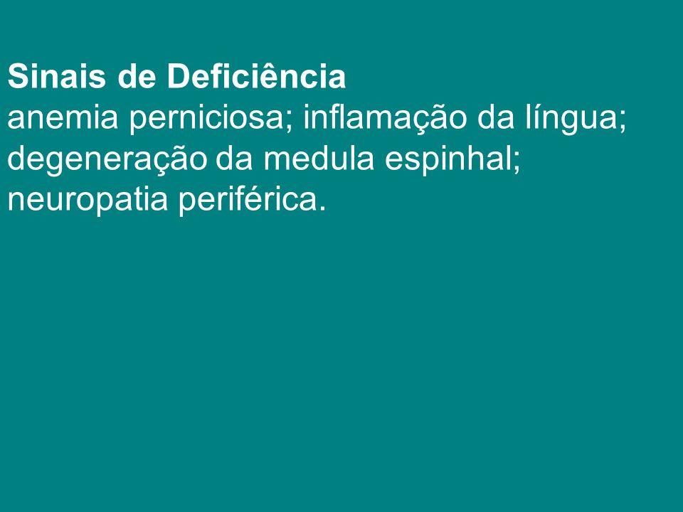 Sinais de Deficiência anemia perniciosa; inflamação da língua;