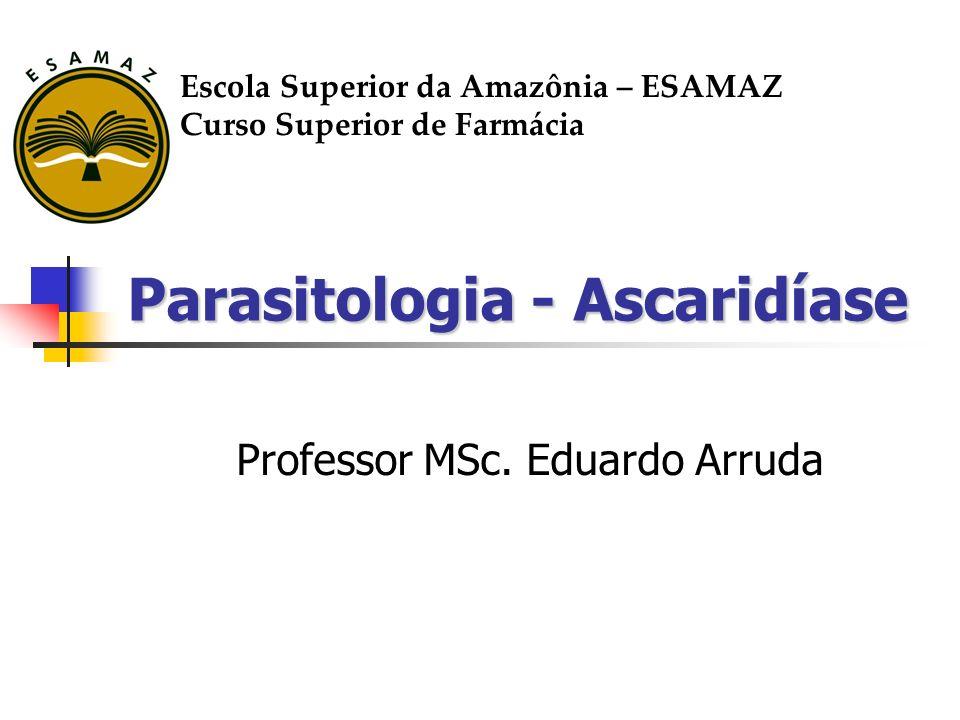 Parasitologia - Ascaridíase