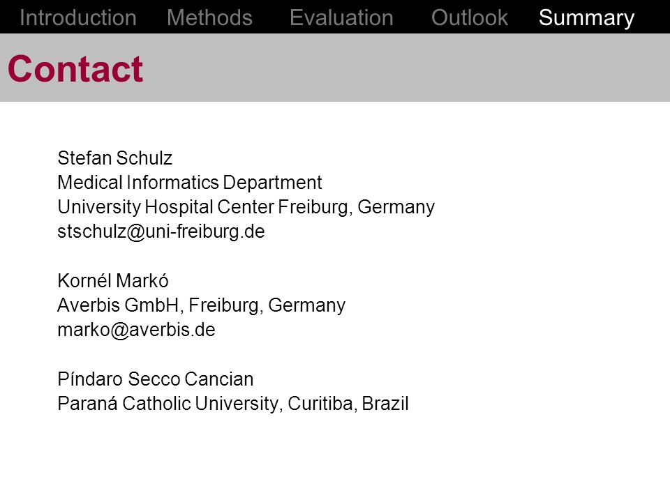 Contact Introduction Methods Evaluation Outlook Summary Stefan Schulz