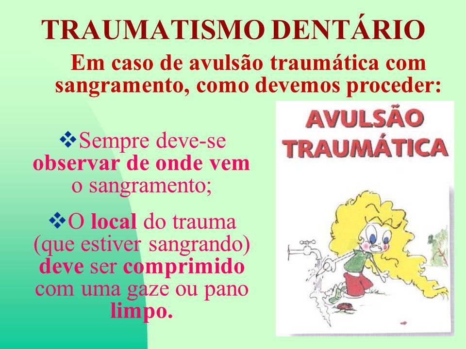 Em caso de avulsão traumática com sangramento, como devemos proceder: