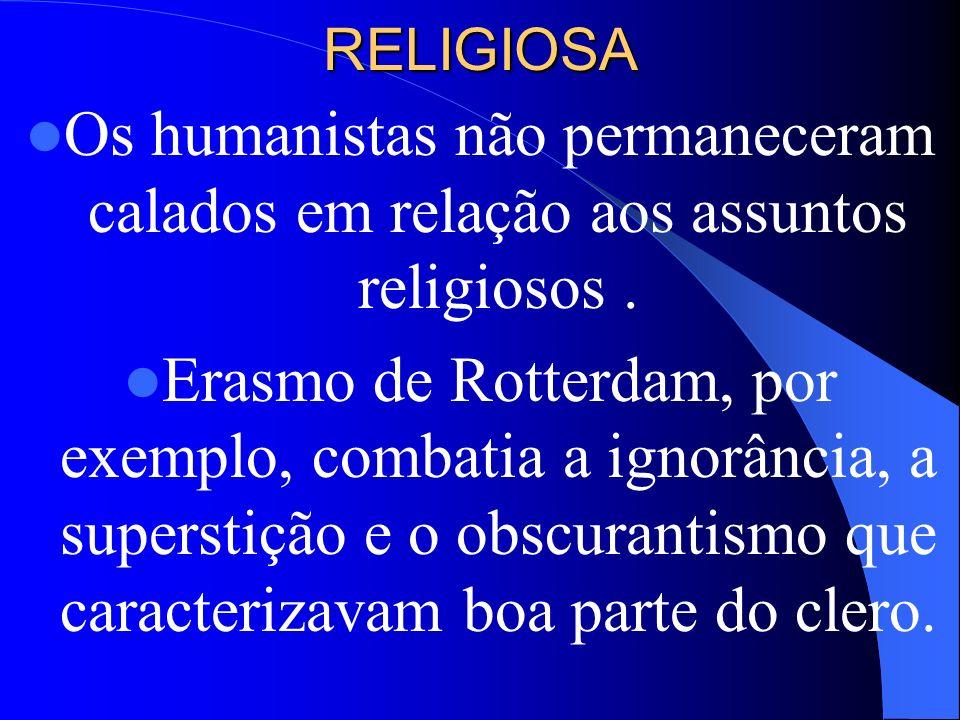 RELIGIOSAOs humanistas não permaneceram calados em relação aos assuntos religiosos .
