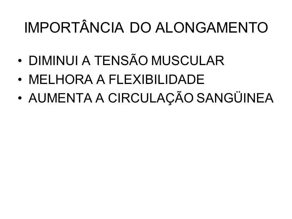 IMPORTÂNCIA DO ALONGAMENTO