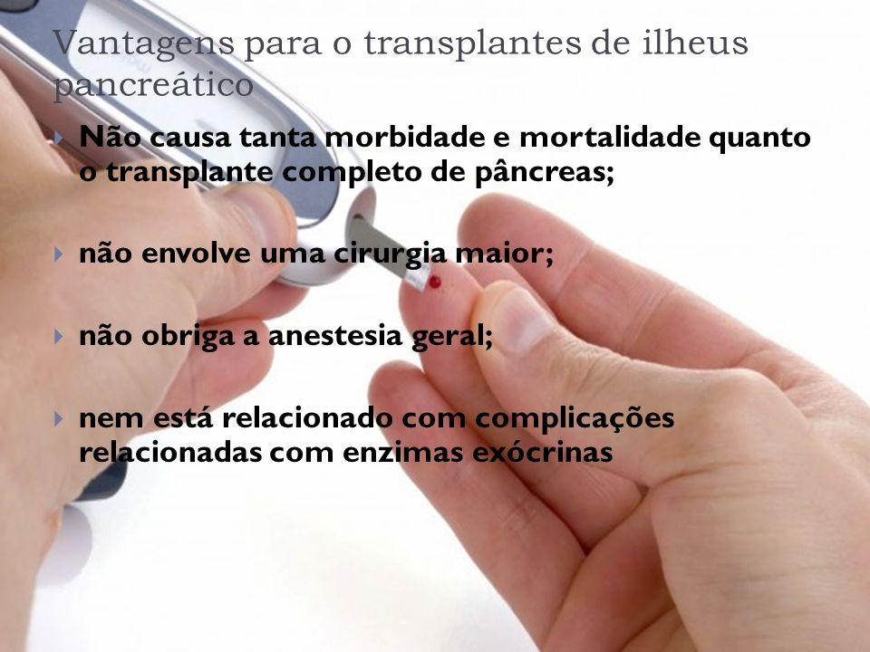 Vantagens para o transplantes de ilheus pancreático