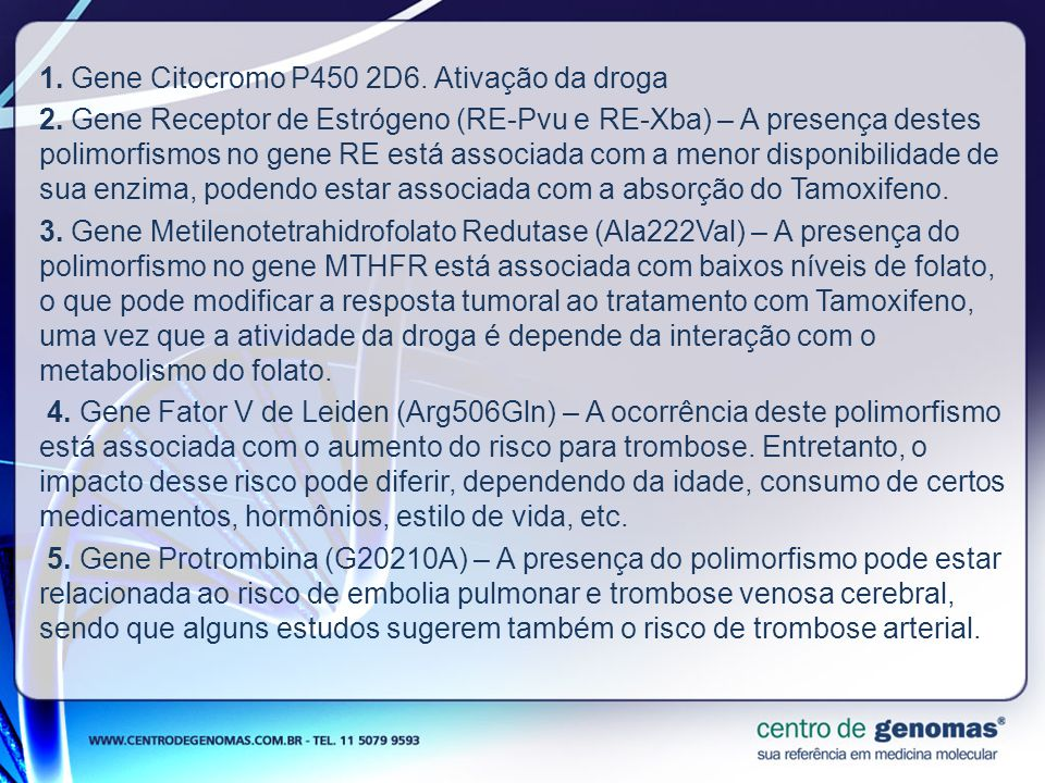 1. Gene Citocromo P450 2D6. Ativação da droga