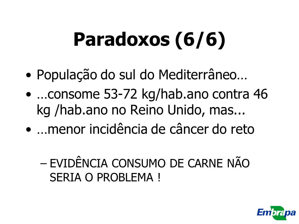 Paradoxos (6/6) População do sul do Mediterrâneo…