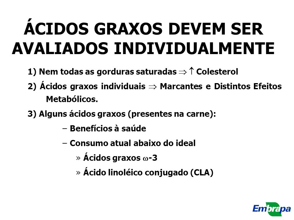 ÁCIDOS GRAXOS DEVEM SER AVALIADOS INDIVIDUALMENTE