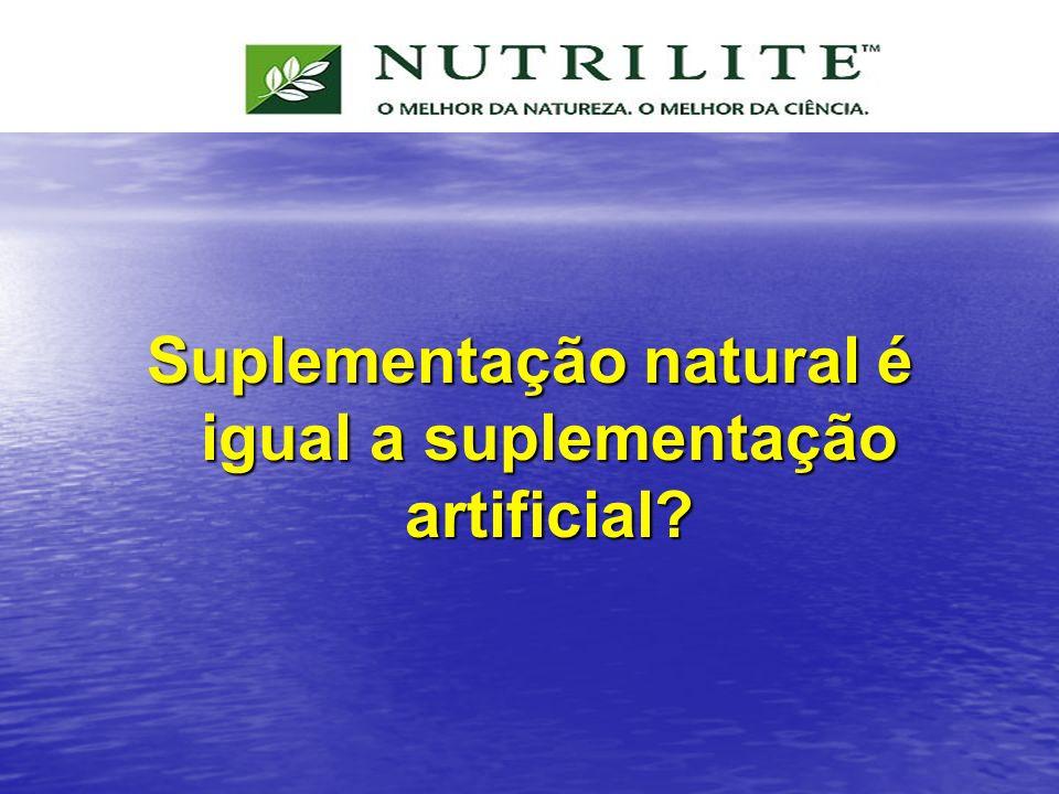 Suplementação natural é igual a suplementação artificial
