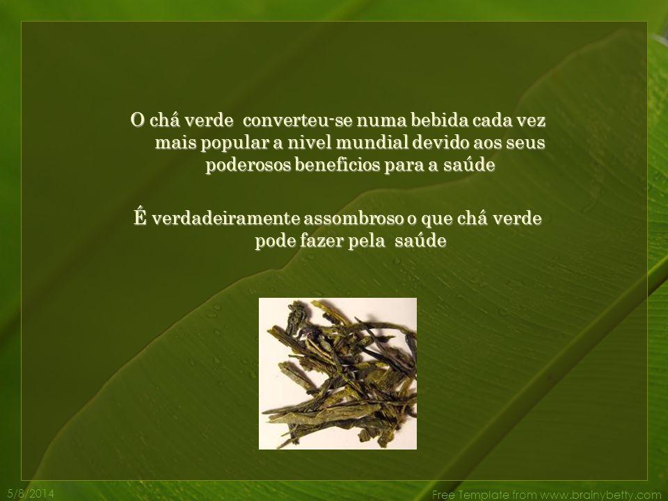 É verdadeiramente assombroso o que chá verde pode fazer pela saúde