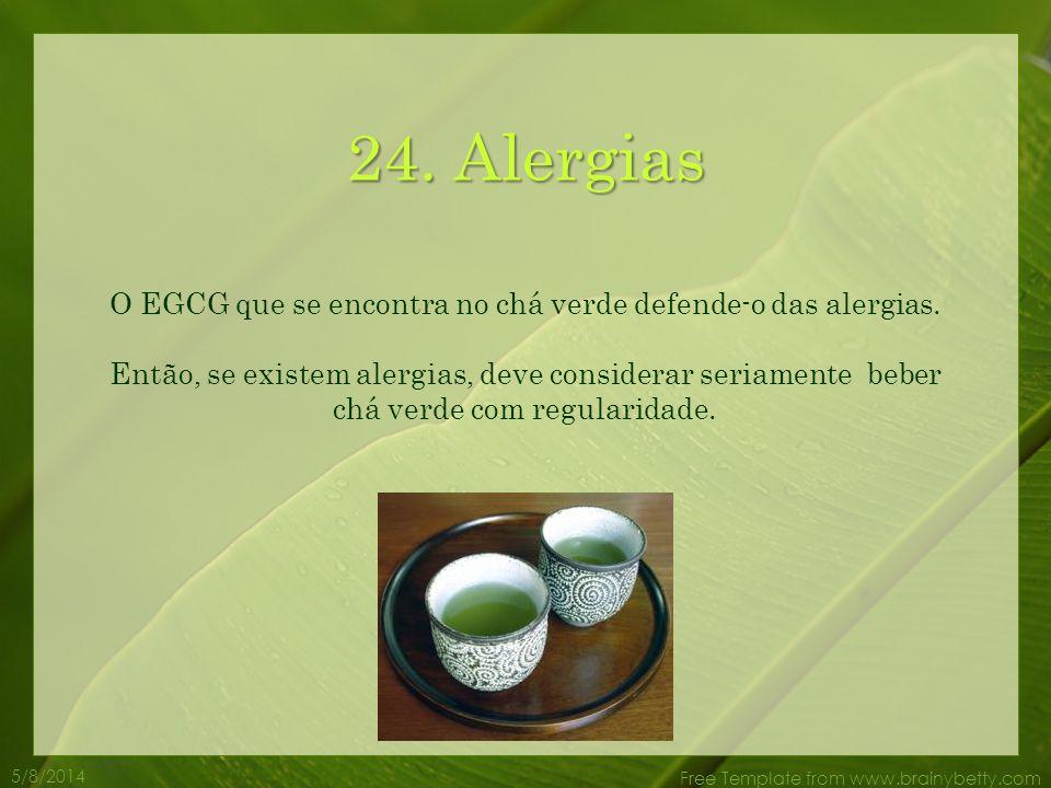 O EGCG que se encontra no chá verde defende-o das alergias.
