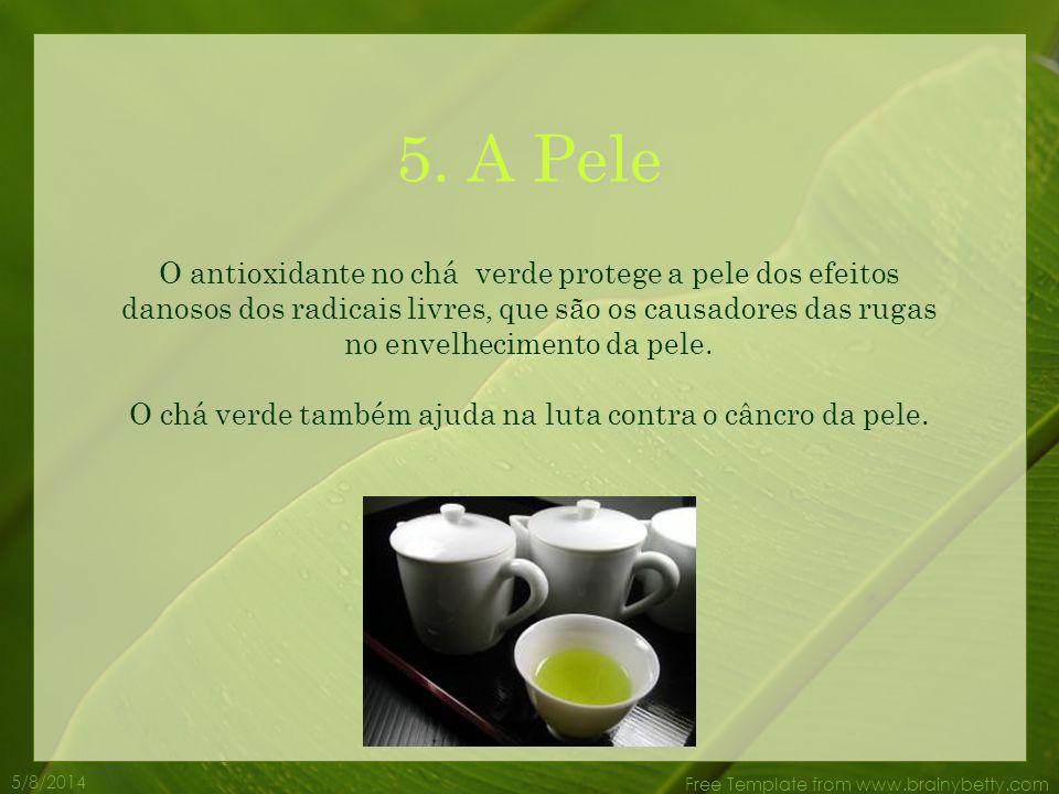 O chá verde também ajuda na luta contra o câncro da pele.