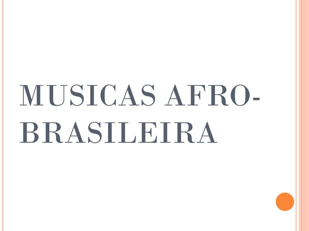 MUSICAS AFRO-BRASILEIRA
