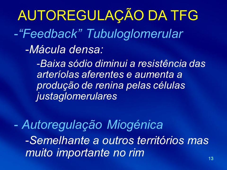 AUTOREGULAÇÃO DA TFG Feedback Tubuloglomerular