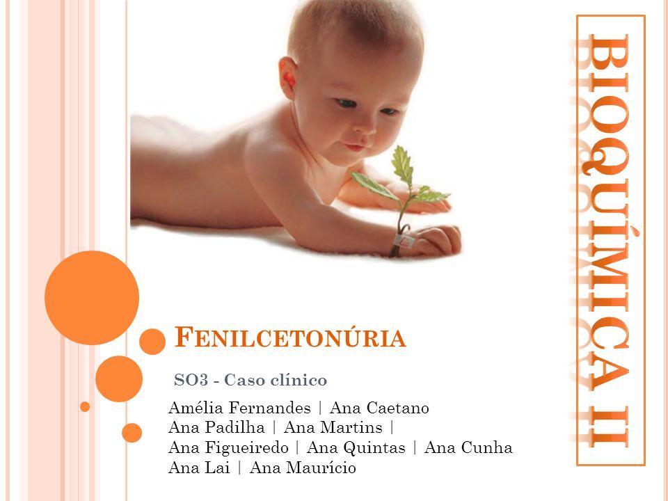 Bioquímica II Fenilcetonúria SO3 - Caso clínico