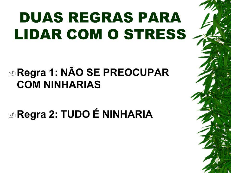 DUAS REGRAS PARA LIDAR COM O STRESS