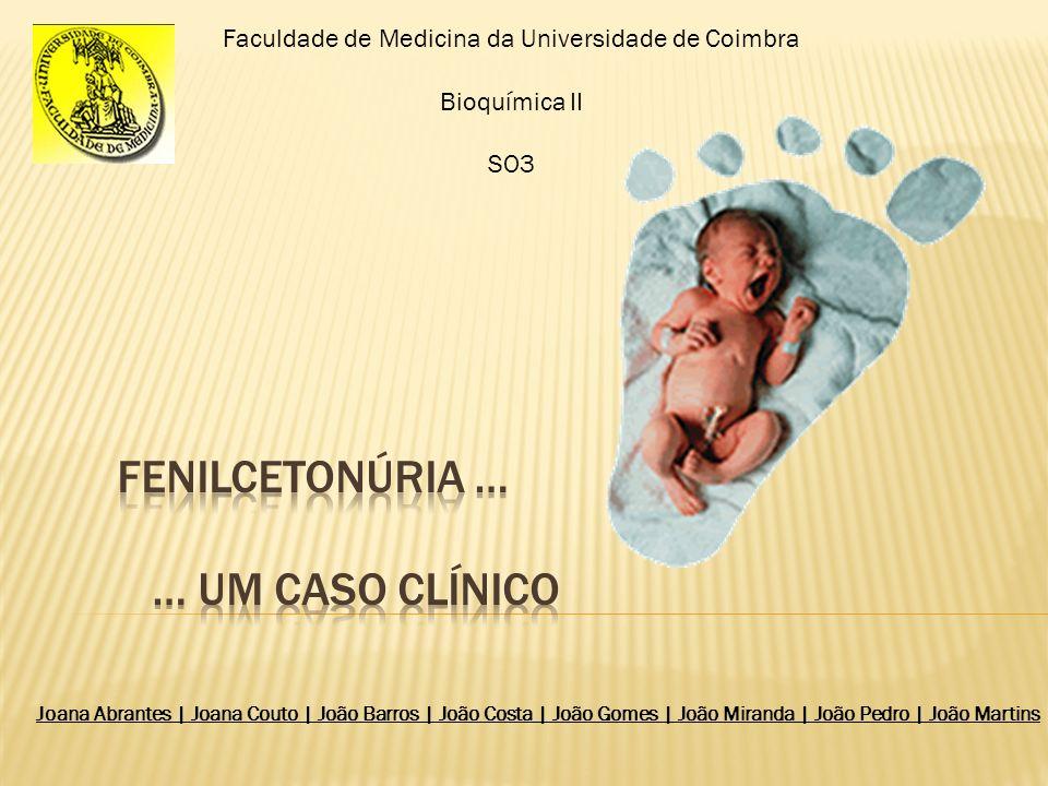 Fenilcetonúria … … um caso clínico