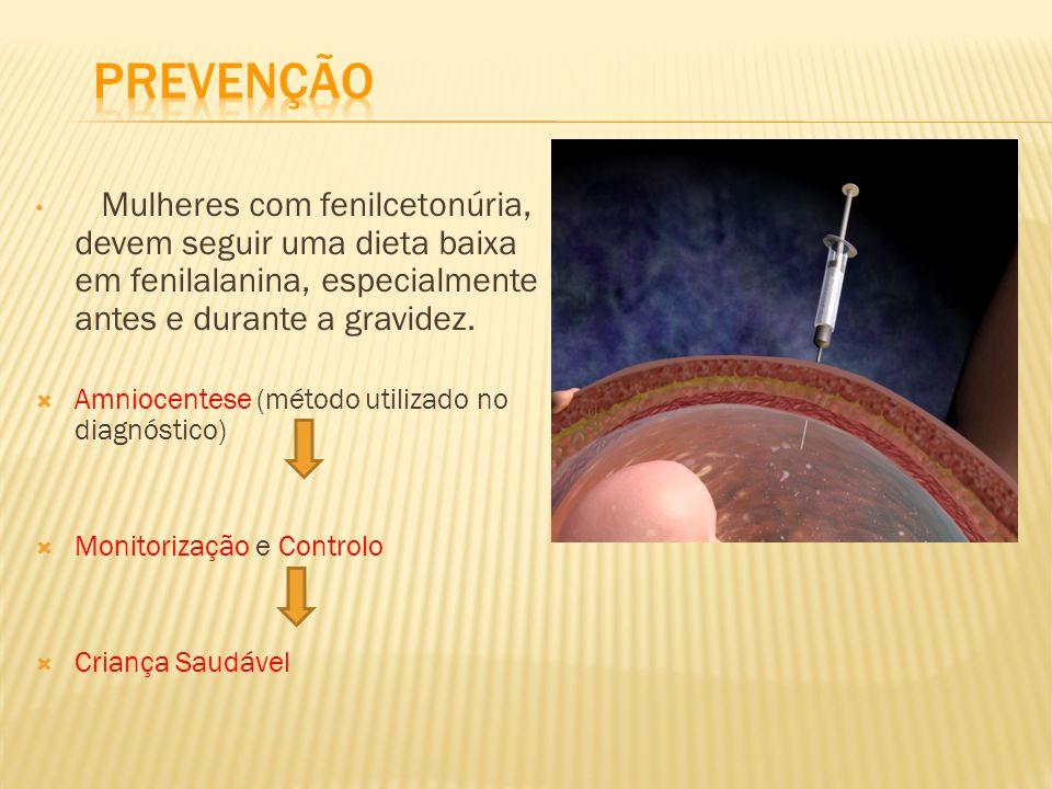 Prevenção Mulheres com fenilcetonúria, devem seguir uma dieta baixa em fenilalanina, especialmente antes e durante a gravidez.