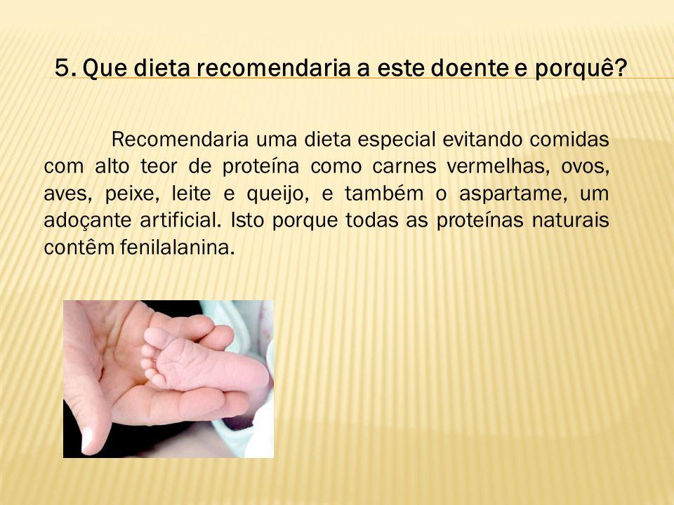 5. Que dieta recomendaria a este doente e porquê