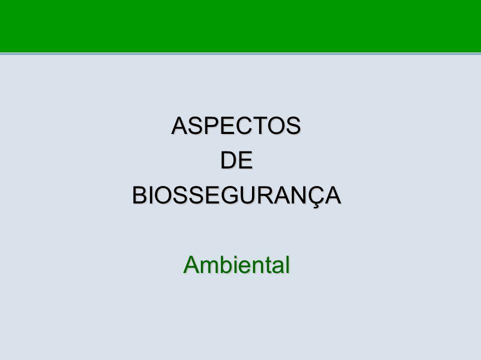 ASPECTOS DE BIOSSEGURANÇA Ambiental