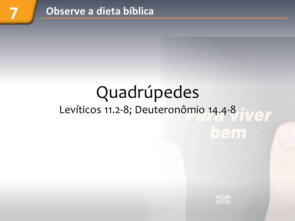 Quadrúpedes Levíticos 11.2-8; Deuteronômio 14.4-8