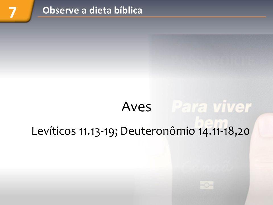 Levíticos 11.13-19; Deuteronômio 14.11-18,20