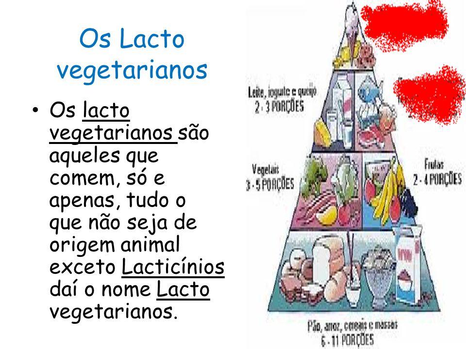 Os Lacto vegetarianos