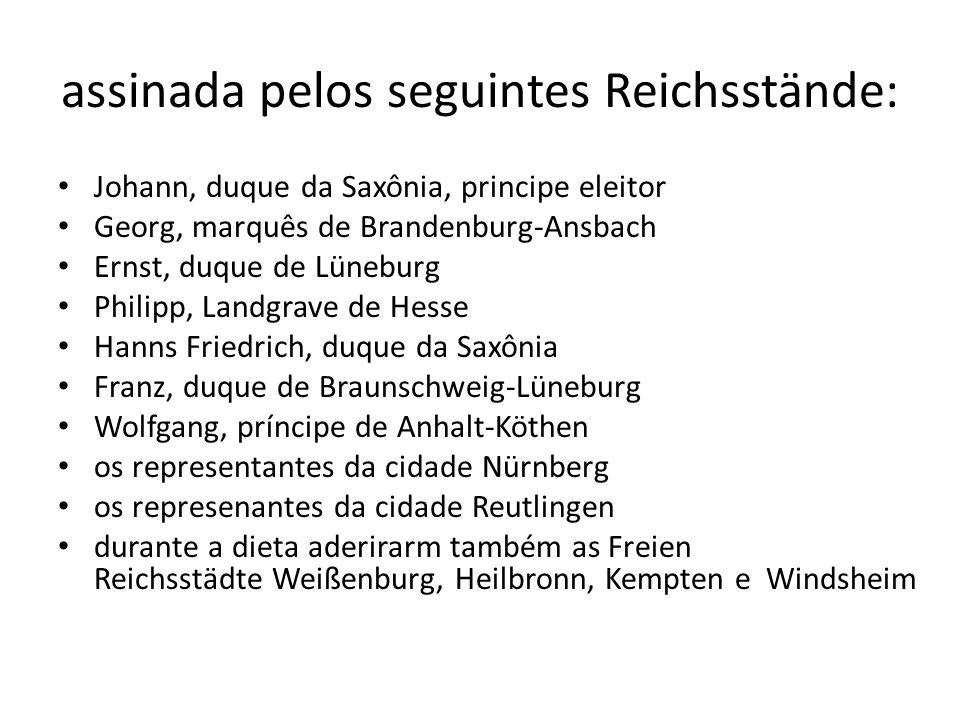 assinada pelos seguintes Reichsstände: