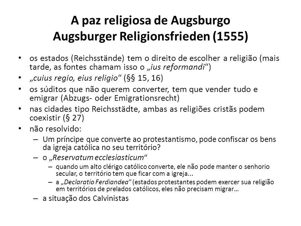 A paz religiosa de Augsburgo Augsburger Religionsfrieden (1555)