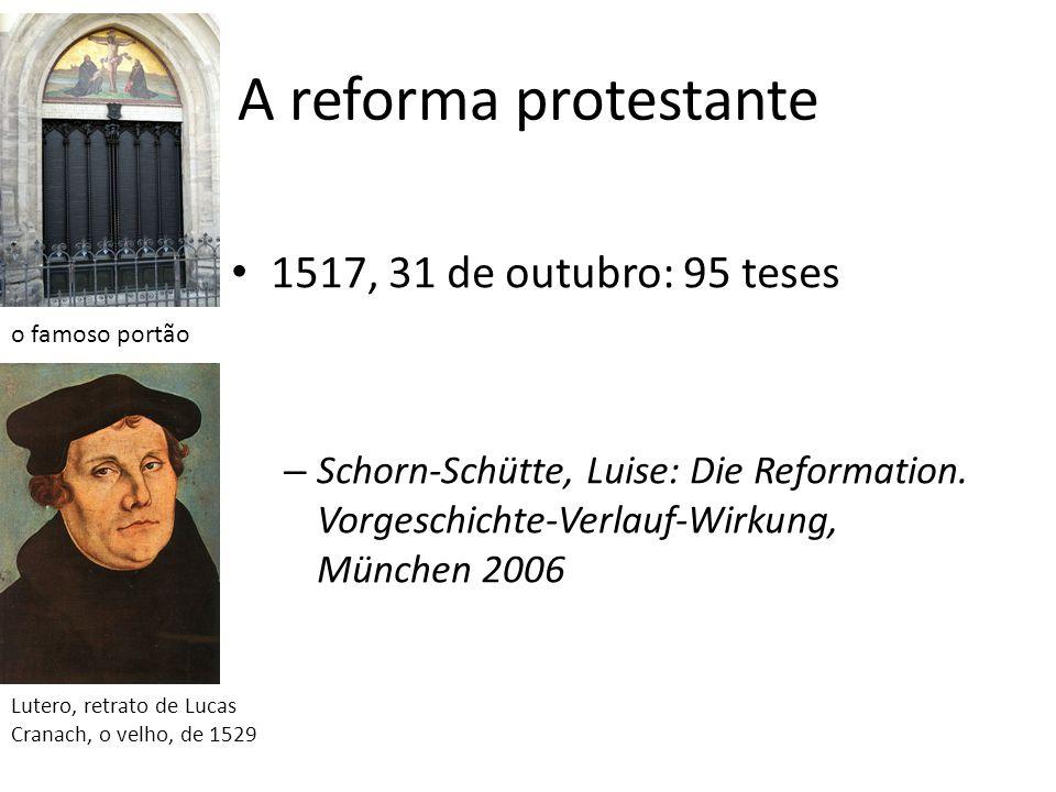 A reforma protestante 1517, 31 de outubro: 95 teses