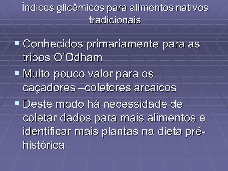 Índices glicêmicos para alimentos nativos tradicionais