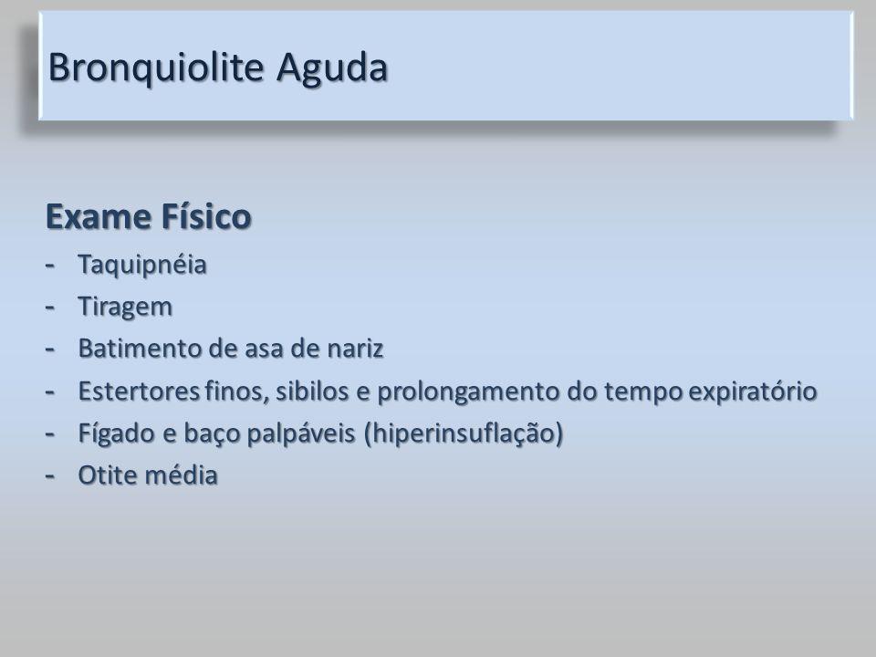 Bronquiolite Aguda Exame Físico Taquipnéia Tiragem