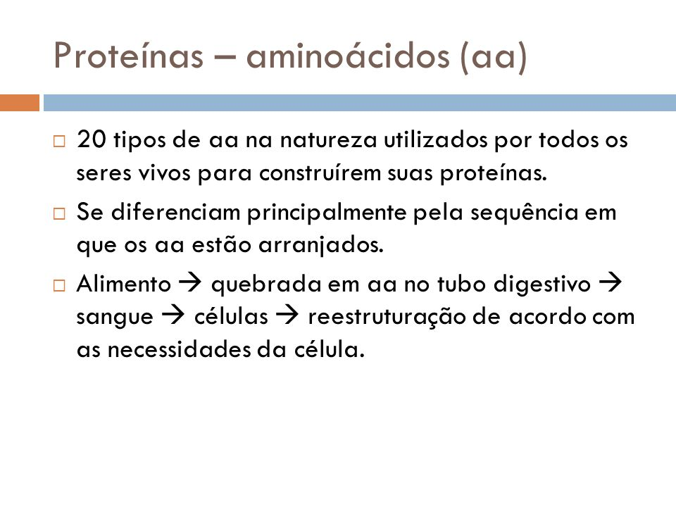 Proteínas – aminoácidos (aa)