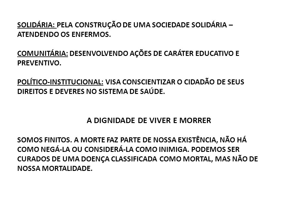 SOLIDÁRIA: PELA CONSTRUÇÃO DE UMA SOCIEDADE SOLIDÁRIA – ATENDENDO OS ENFERMOS.