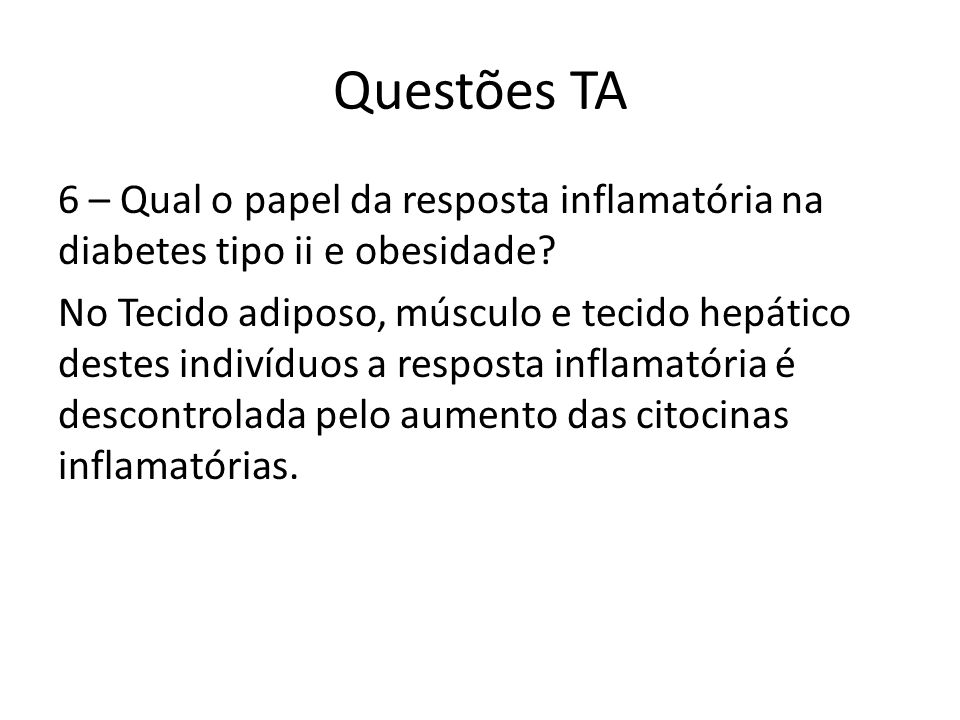 Questões TA 6 – Qual o papel da resposta inflamatória na diabetes tipo ii e obesidade
