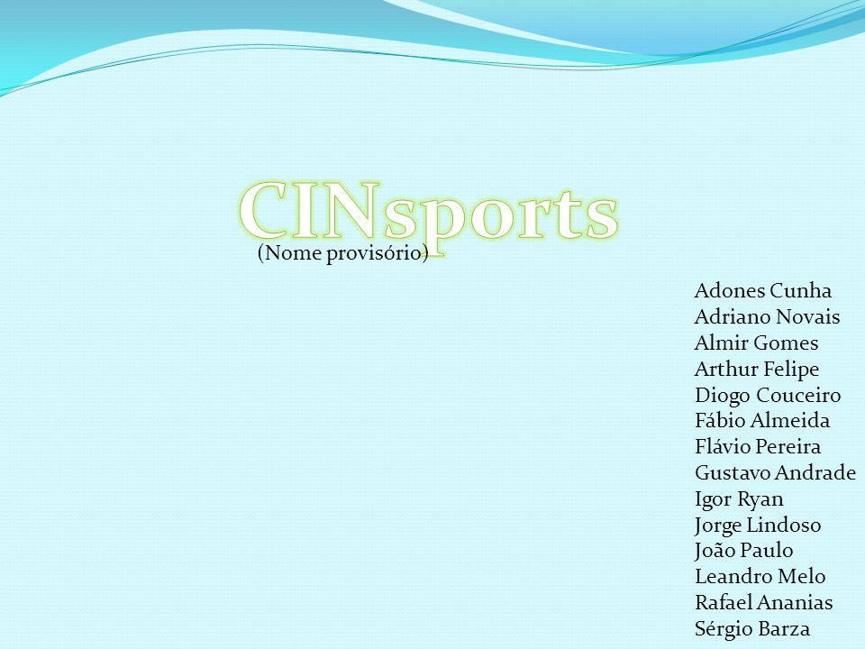 CINsports (Nome provisório) Adones Cunha Adriano Novais Almir Gomes