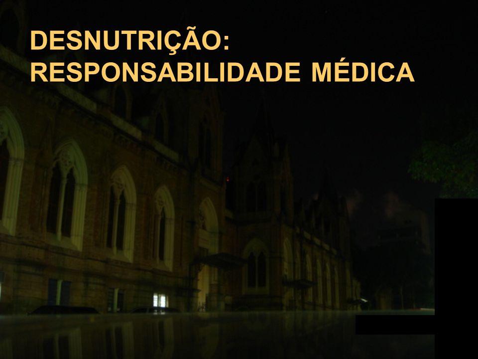 DESNUTRIÇÃO: RESPONSABILIDADE MÉDICA