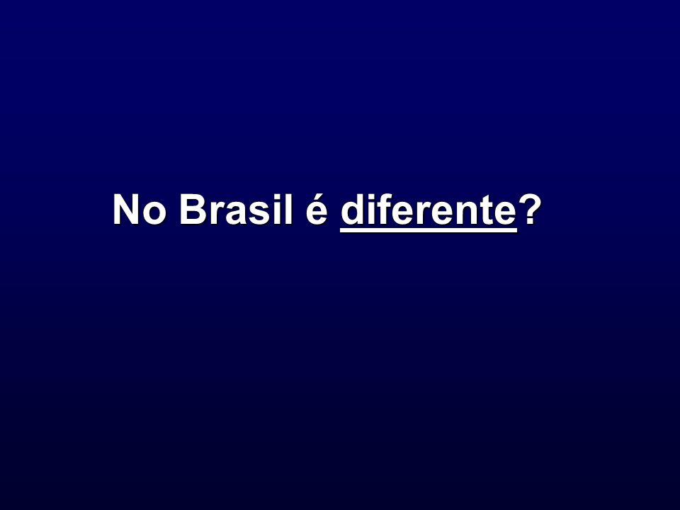 No Brasil é diferente