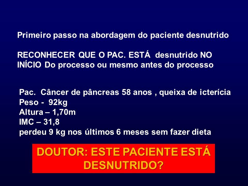 DOUTOR: ESTE PACIENTE ESTÁ DESNUTRIDO