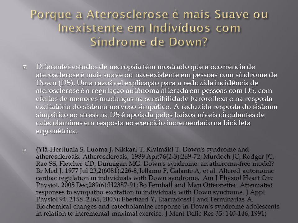 Porque a Aterosclerose é mais Suave ou Inexistente em Indivíduos com Síndrome de Down