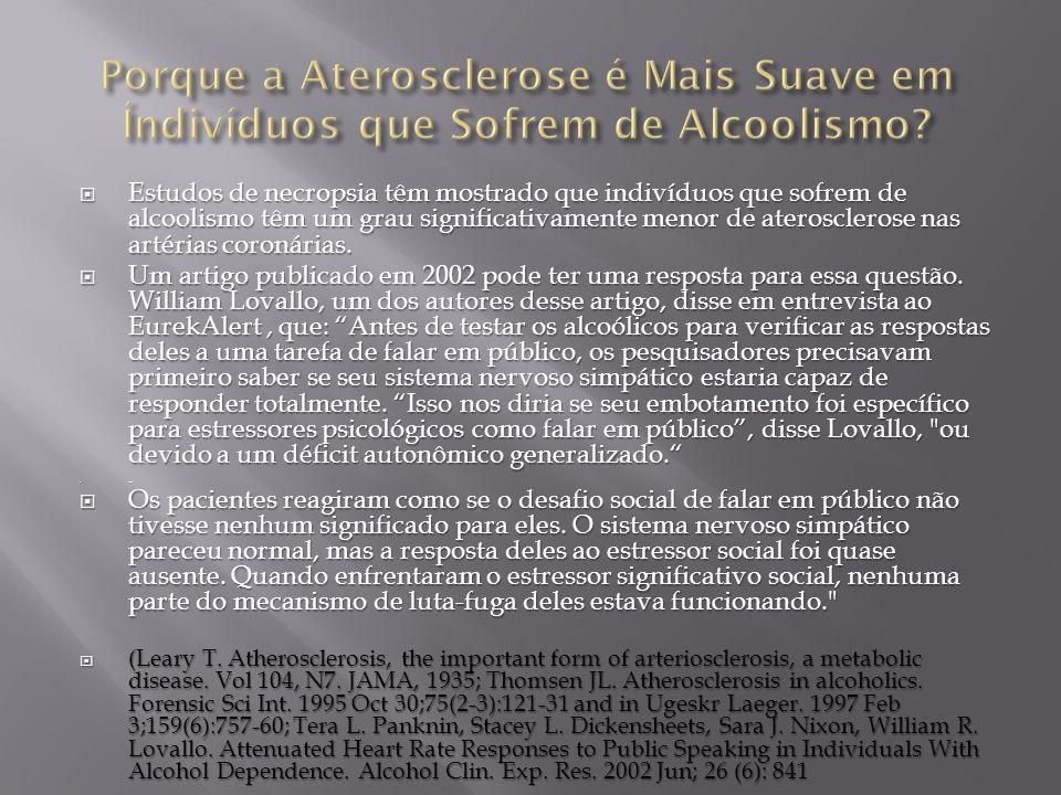 Porque a Aterosclerose é Mais Suave em Índivíduos que Sofrem de Alcoolismo