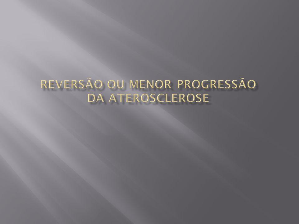 reversão ou menor progressão da Aterosclerose