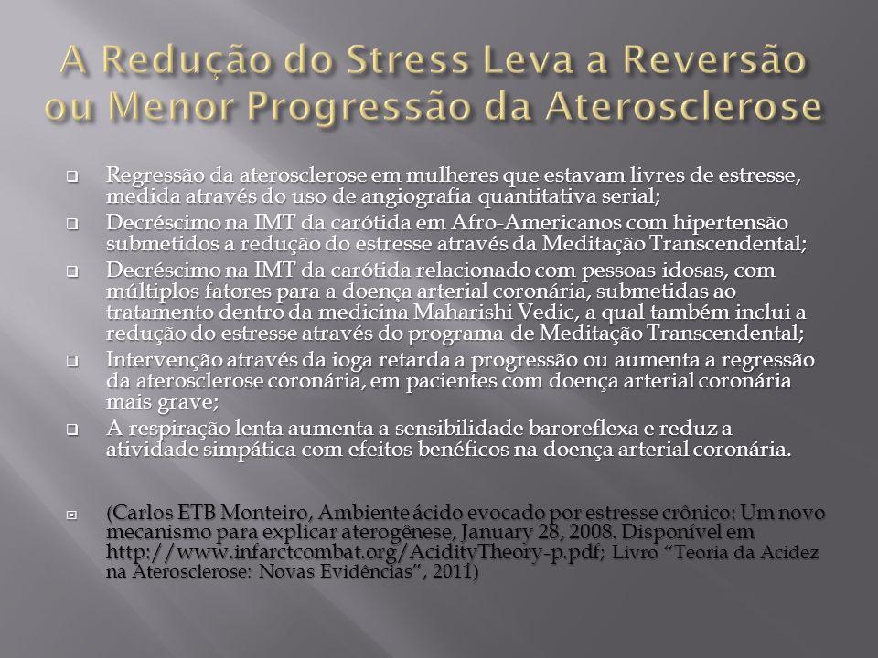 A Redução do Stress Leva a Reversão ou Menor Progressão da Aterosclerose