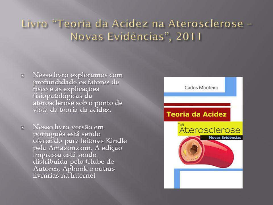 Livro Teoria da Acidez na Aterosclerose – Novas Evidências , 2011