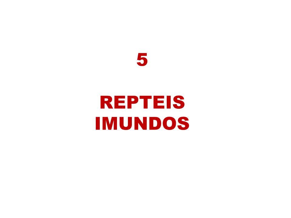 5 REPTEIS IMUNDOS