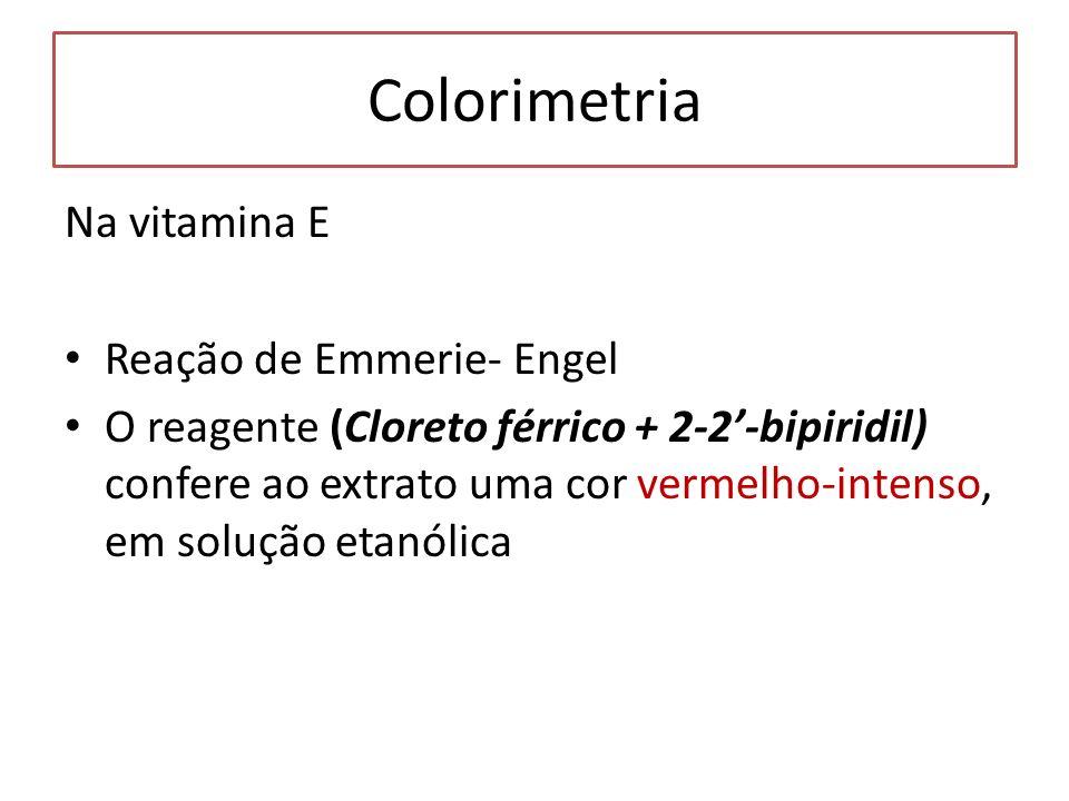 Colorimetria Na vitamina E Reação de Emmerie- Engel