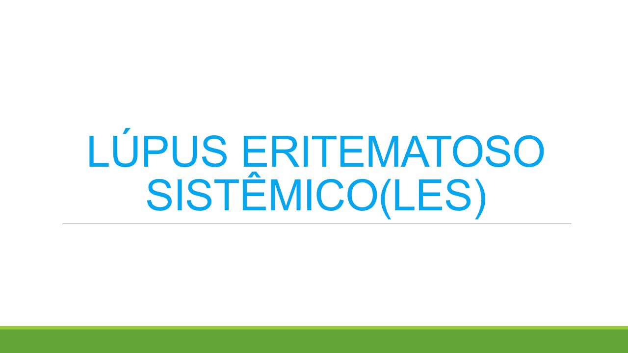 LÚPUS ERITEMATOSO SISTÊMICO(LES)